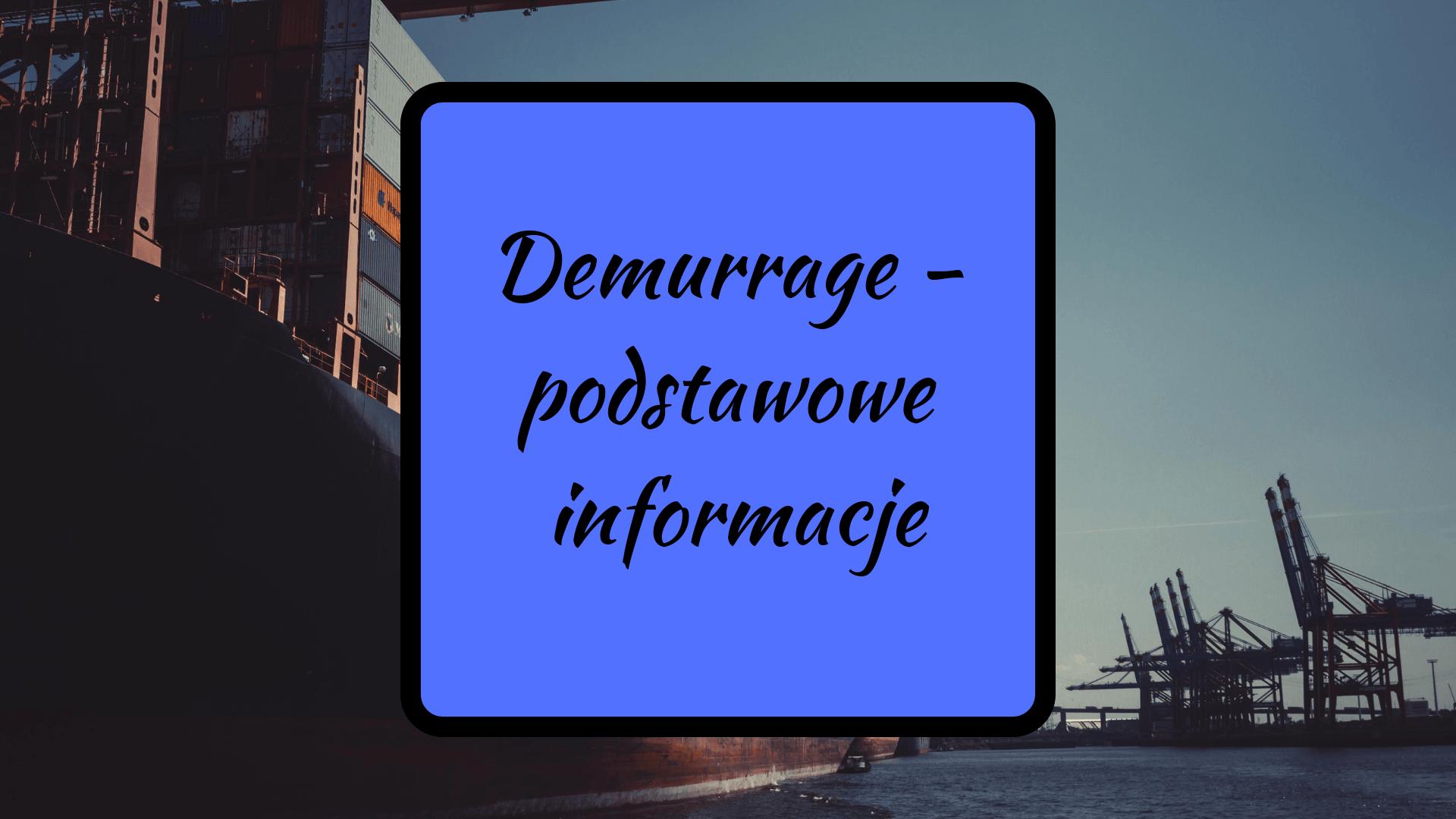 Demurrage - podstawowe informacje