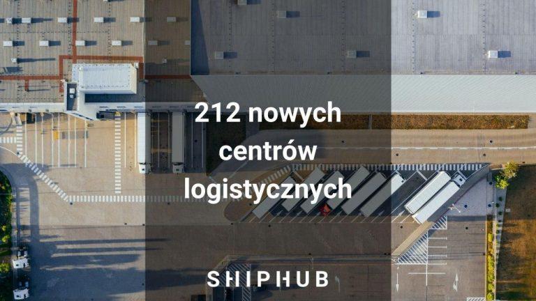212 nowych centrów logistycznych