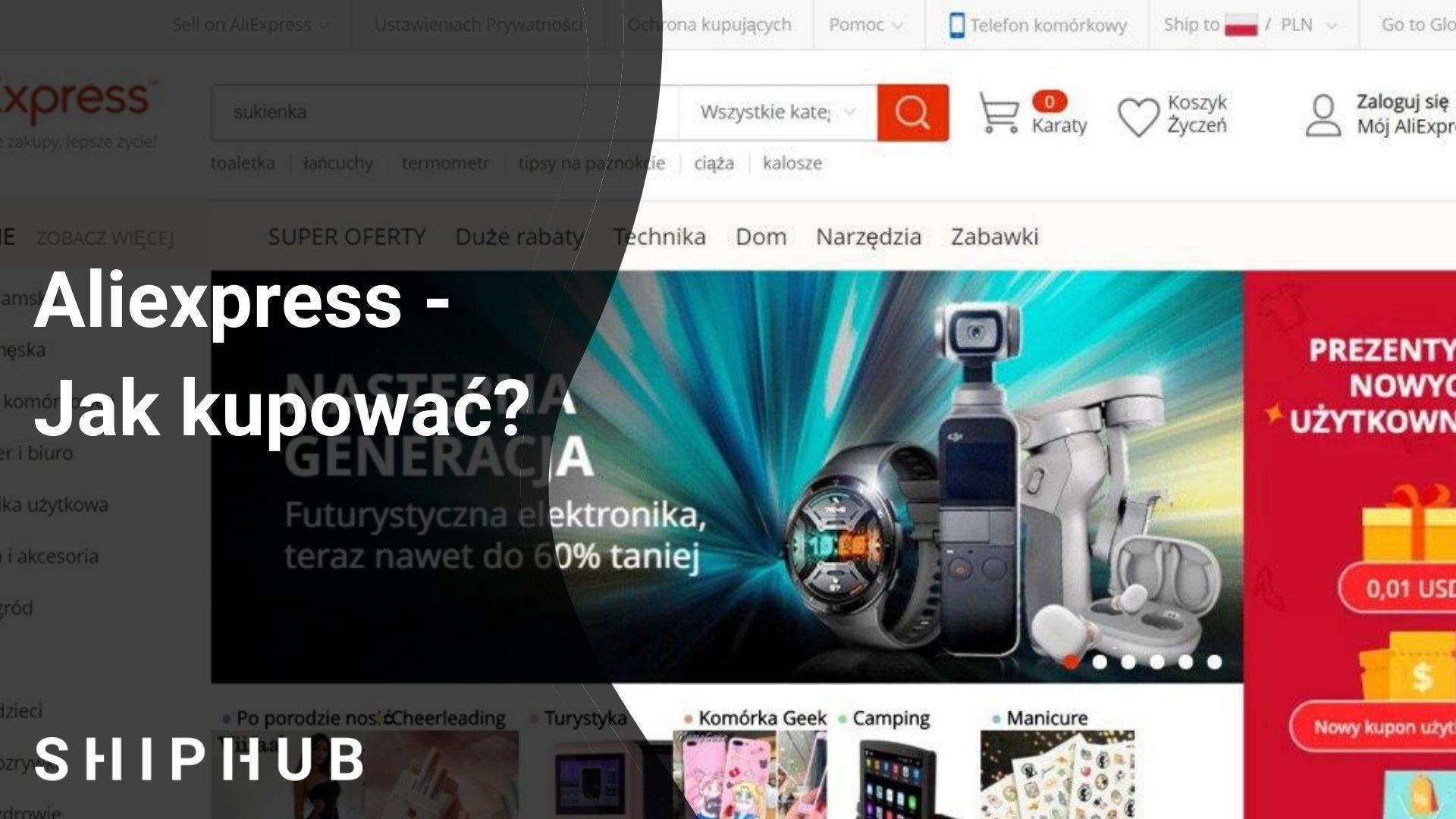 Aliexpress - Jak kupować?
