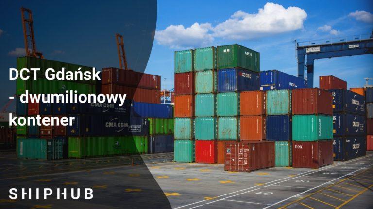 DCT Gdańsk - Dwumilionowy kontener