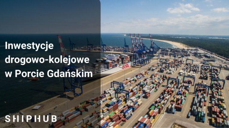 Inwestycje drogowo-kolejowe w Porcie Gdańskim