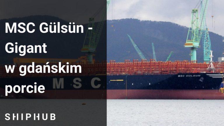 MSC Gülsün - Gigant w gdańskim porcie