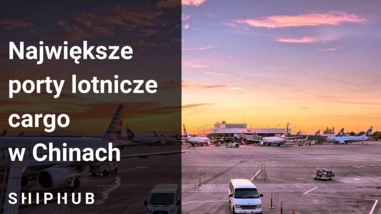 porty lotnicze cargo w Chinach