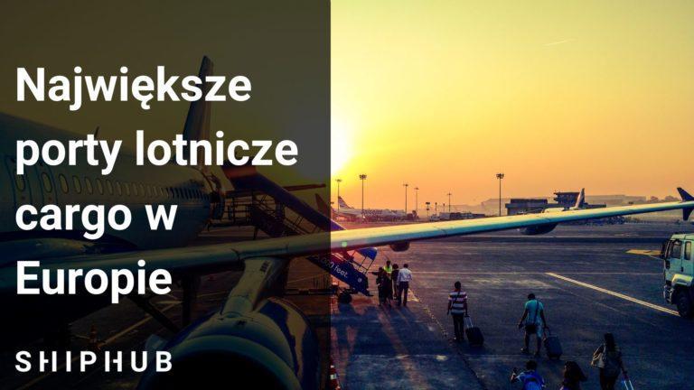 Największe porty lotnicze cargo w Europie - TOP 5