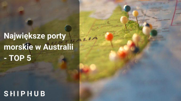 Największe porty morskie w Australii - TOP 5