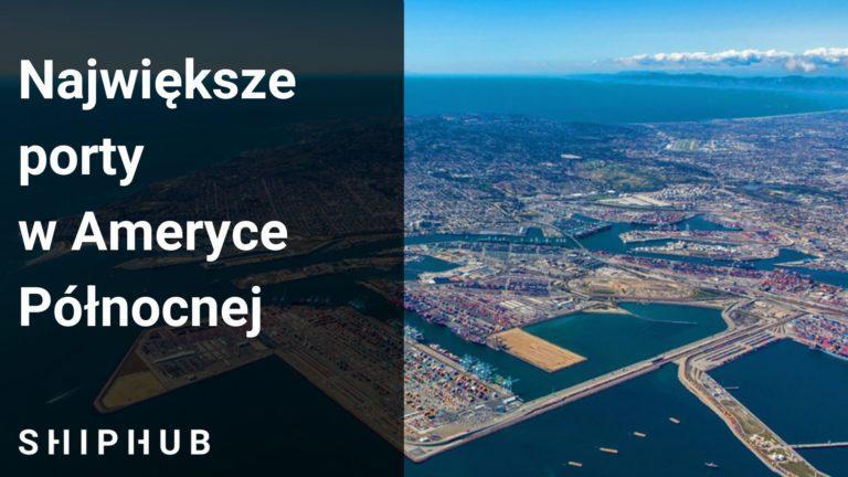 Największe porty w Ameryce Północnej - TOP 8