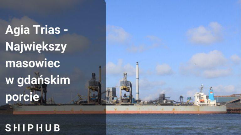 Agia Trias - Największy masowiec w gdańskim porcie