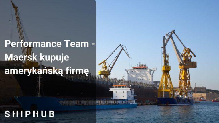 Performance Team - Maersk kupuje amerykańską firmę