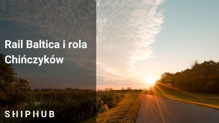 Rail Baltica i rola Chińczyków