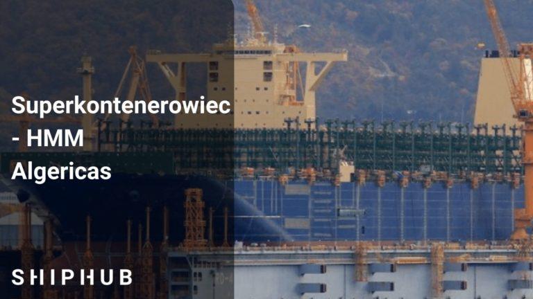 Superkontenerowiec - HMM Algericas