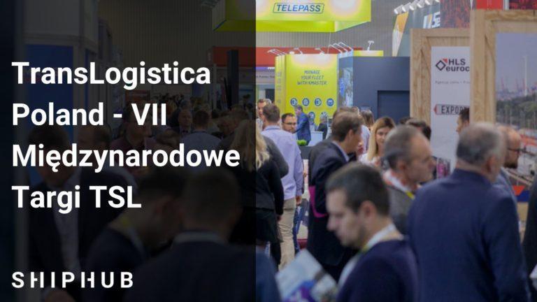 TransLogistica Poland - VII Międzynarodowe Targi TSL
