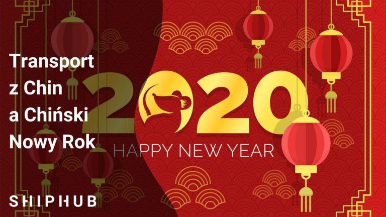 Transport z Chin a Chiński Nowy Rok 2020