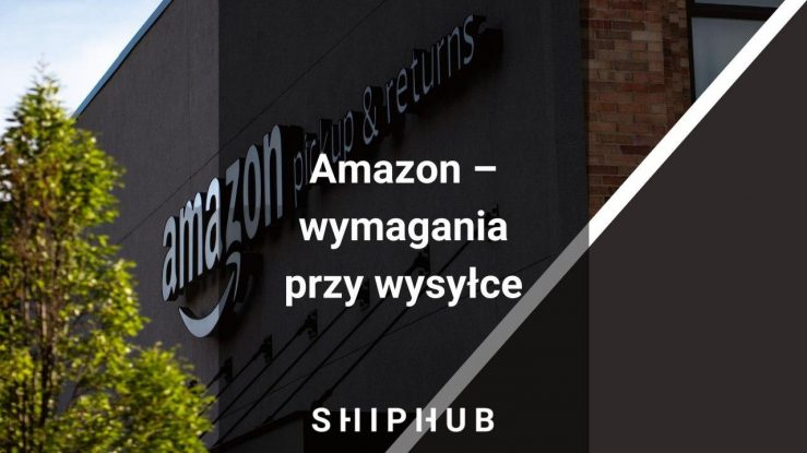 Amazon - wymagania przy wysyłce