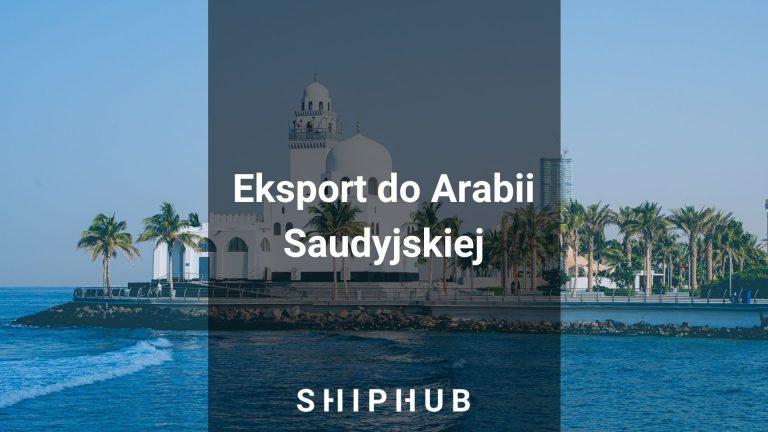Eksport do Arabii Saudyjskiej
