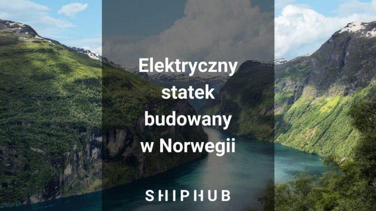 Elektryczny statek budowany w Norwegii