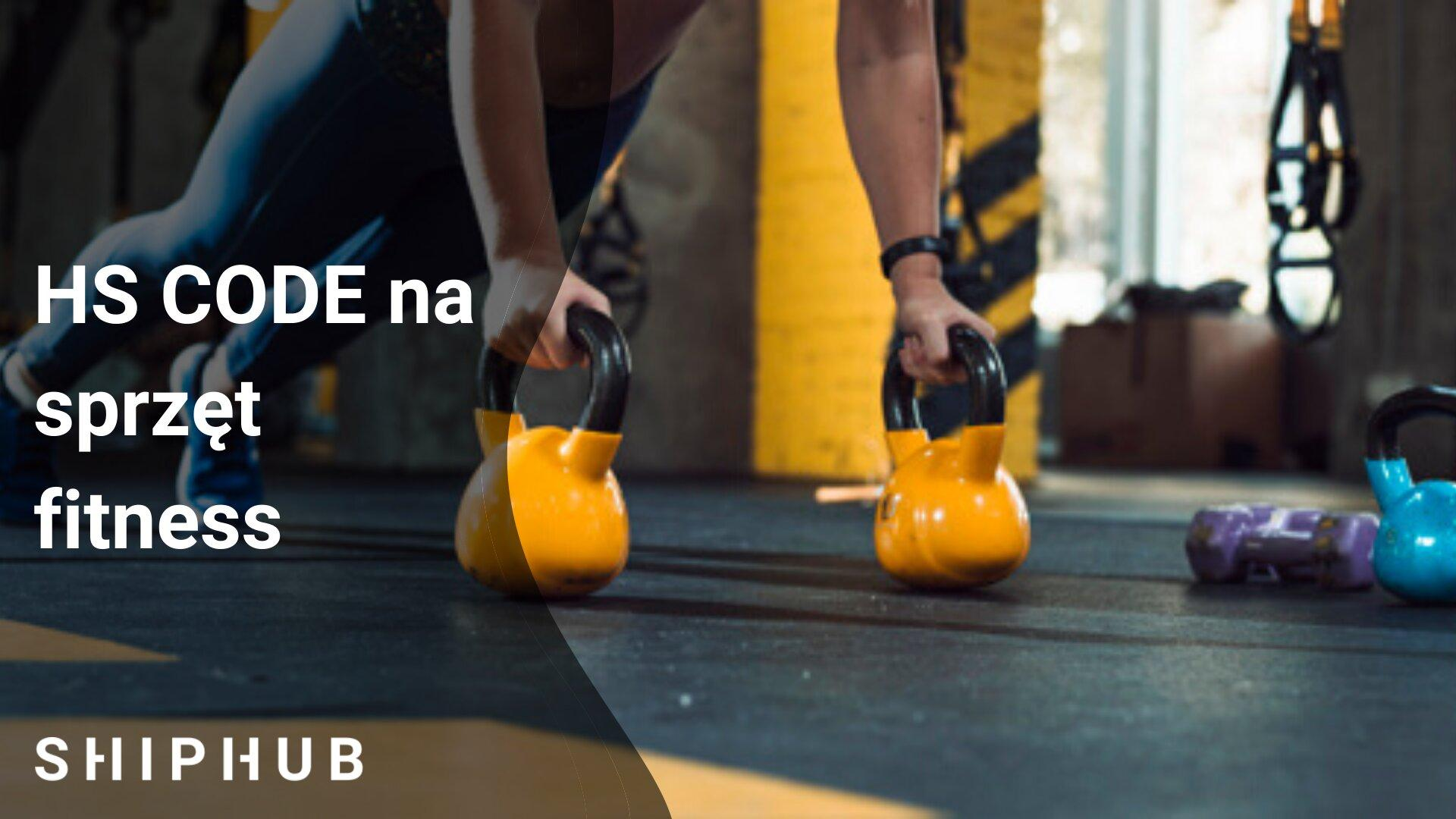 HS CODE na sprzęt fitness