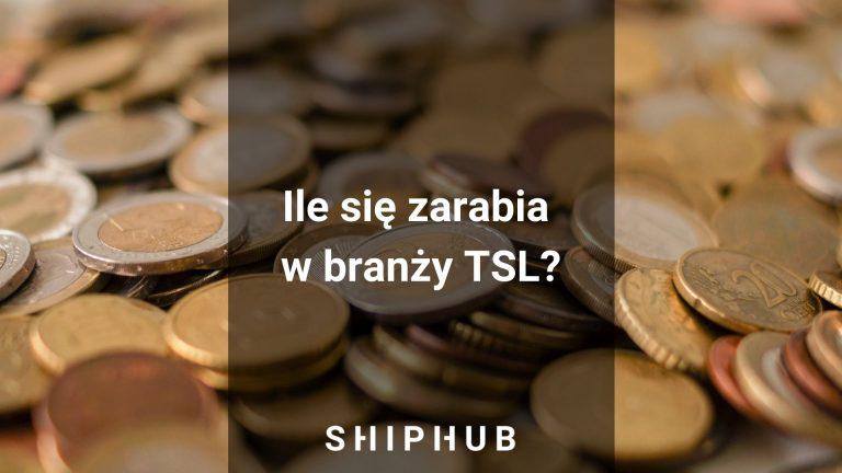 Ile zarabia się w branży TSL?