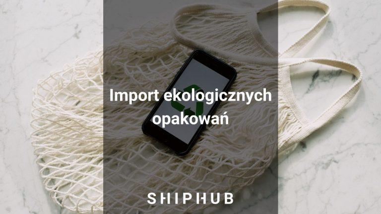 Import ekologicznych opakowań