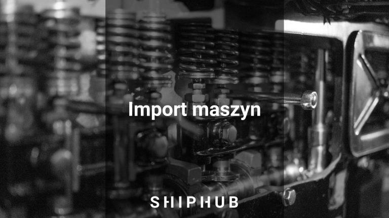 Import maszyn