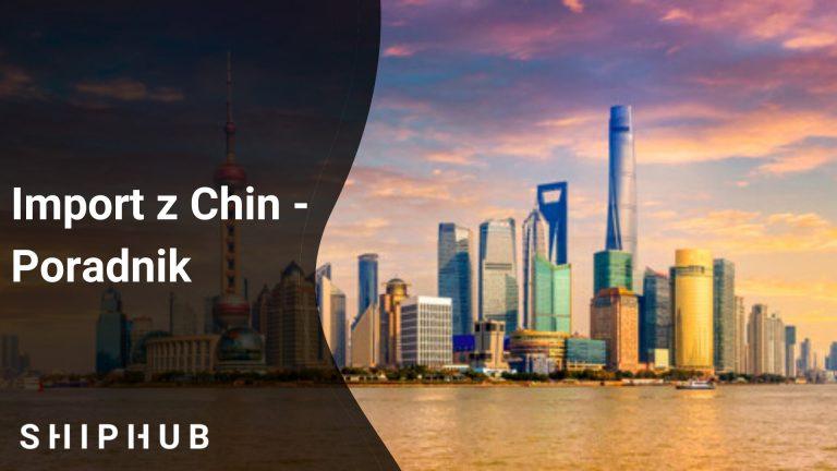 Import z Chin – Poradnik