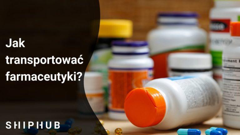 Transport farmaceutyków - Jak transportować?