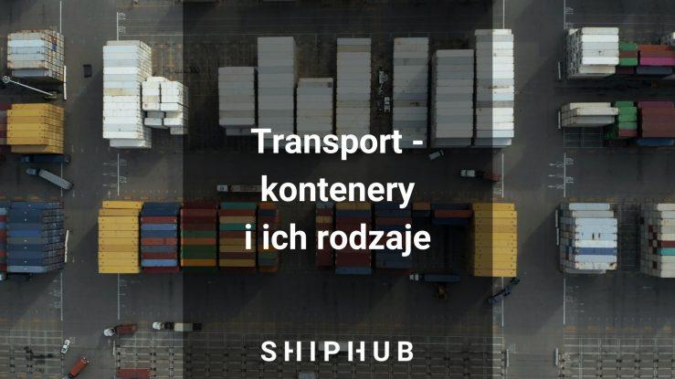 Transport - kontenery i ich rodzaje