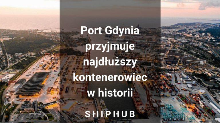 Port Gdynia przyjmuje najdłuższy kontenerowiec w historii