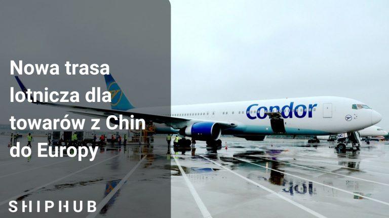 Nowa trasa lotnicza dla towarów z Chin do Europy