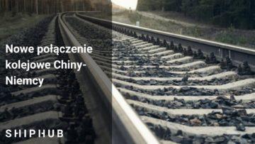 Nowe połączenie Chiny-Niemcy