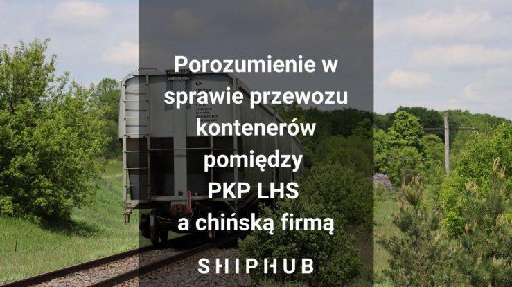 Porozumienie w sprawie przewozu kontenerów pomiędzy PKP LHS a chińską firmą