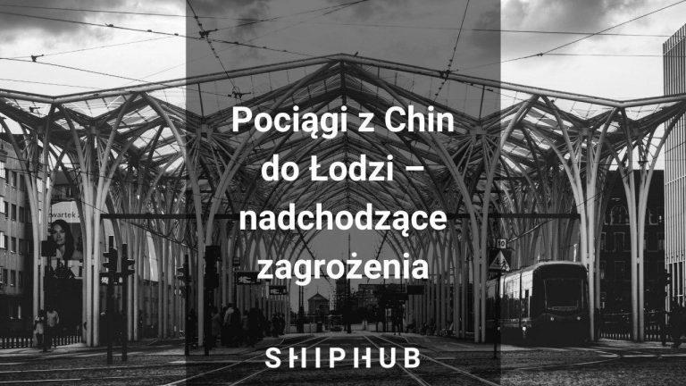 Pociągi z Chin do Łodzi