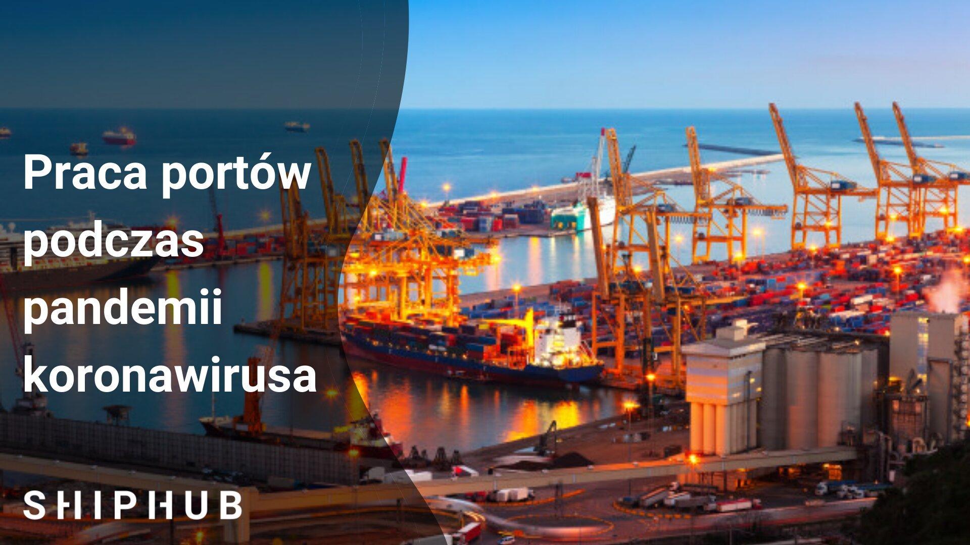 Jak wygląda praca portów podczas pandemii koronawirusa?