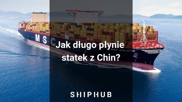 Jak długo płynie statek z Chin?