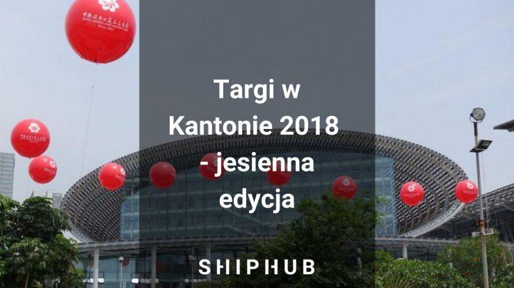 Targi w Kantonie 2018 - jesienna edycja