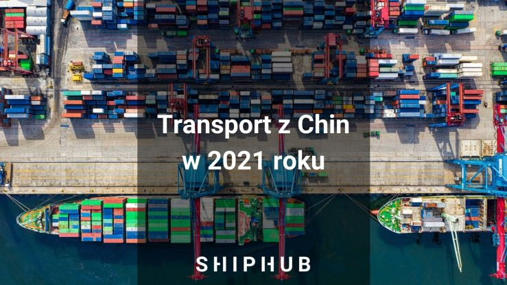 Transport z Chin – prognozy na 2021 rok