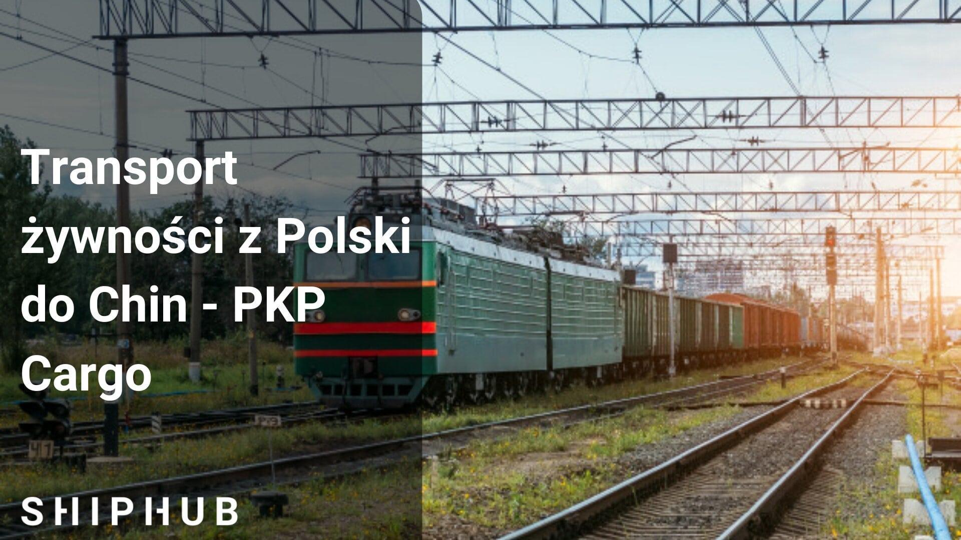 Transport żywności z Polski do Chin – PKP Cargo
