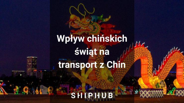 Wpływ chińskich świąt na transport z Chin